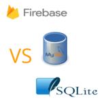 Mysql vs firebase vs sqlite